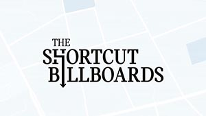 The Shortcut Billboards