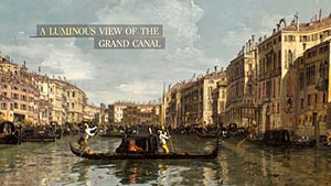 A Grand Tour of Bellotto and Canaletto's Venice