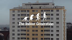 The Indoor Generation